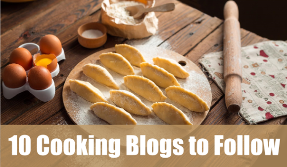 10 Cooking Blogs to Follow