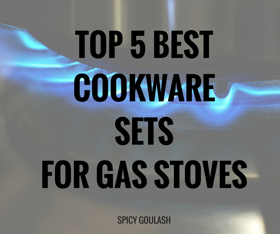 Top 5 Best Cookware Sets For Gas Stoves