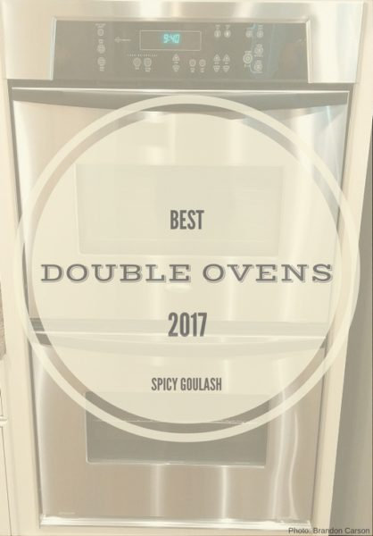 Best Double Ovens 2017